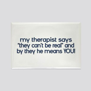 my therapist says Rectangle Magnet