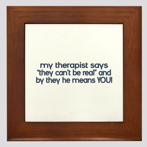 my therapist says Framed Tile