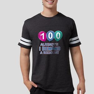 100 Already ? I demand a recou Mens Football Shirt