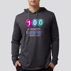 100 Already ? I demand a recount Mens Hooded Shirt
