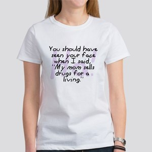 Mom Sells Drugs Women's T-Shirt