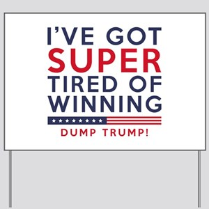 Tired Of Winning Yard Sign
