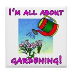 I'm All About Gardening Tile Coaster