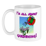 I'm All About Gardening Mug