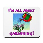 I'm All About Gardening Mousepad