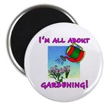 "I'm All About Gardening 2.25"" Magnet (100 pack)"