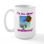 I'm All About Gardening Large Mug