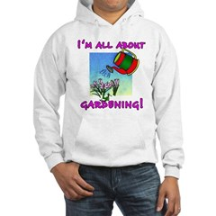 I'm All About Gardening Hoodie