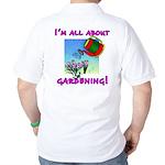 I'm All About Gardening Golf Shirt