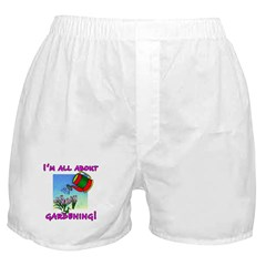 I'm All About Gardening Boxer Shorts