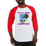 I'm All About Gardening Baseball Jersey
