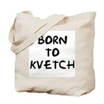 Born to Kvetch Tote Bag