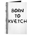 Born to Kvetch Journal