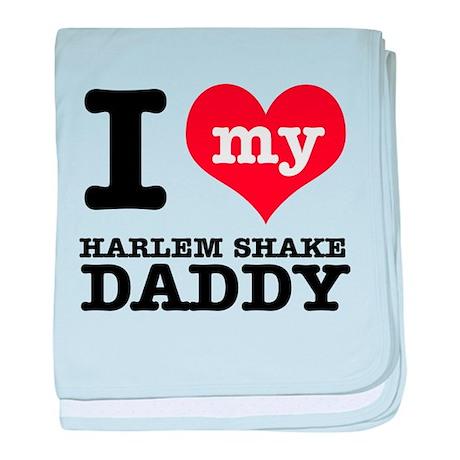 I love my Harlem Shake Daddy baby blanket