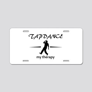 Tap dance my therapy Aluminum License Plate
