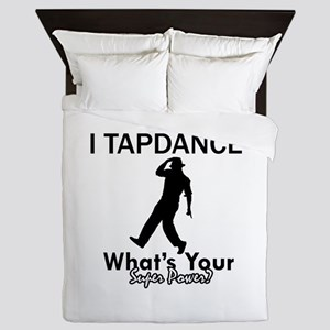 TapDance my superpower Queen Duvet