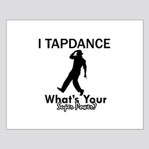 TapDance my superpower Small Poster