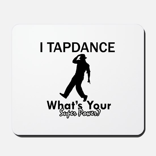 TapDance my superpower Mousepad