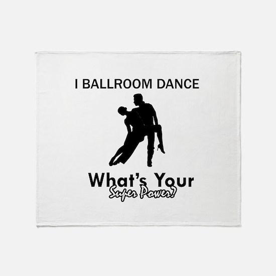 Ballroom my superpower Throw Blanket