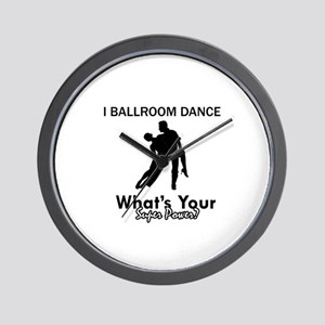 Ballroom my superpower Wall Clock