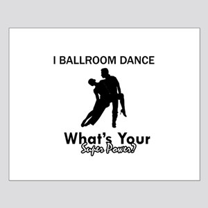 Ballroom my superpower Small Poster