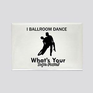 Ballroom my superpower Rectangle Magnet