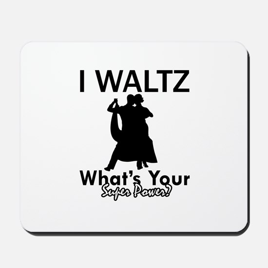 Waltz my superpower Mousepad