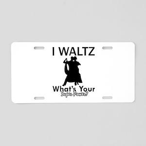 Waltz my superpower Aluminum License Plate