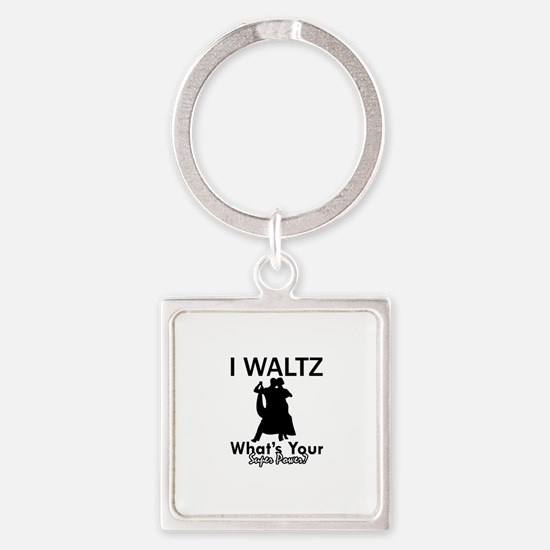 Waltz my superpower Square Keychain