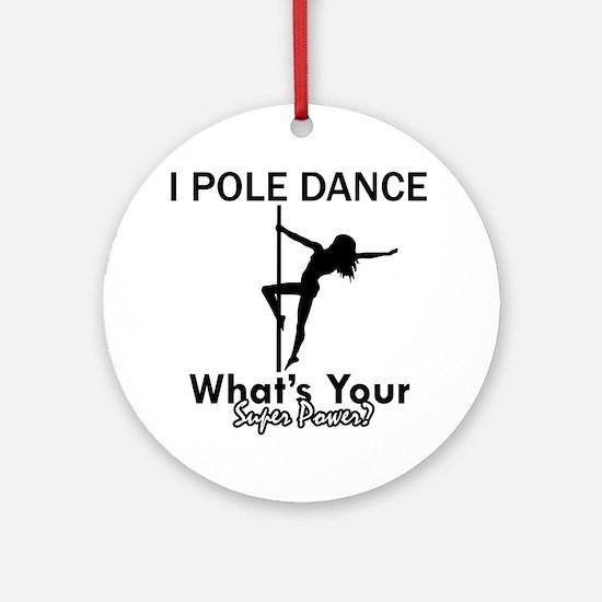 Poledance my superpower Ornament (Round)