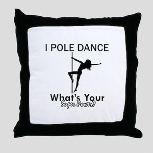Poledance my superpower Throw Pillow