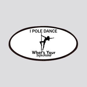 Poledance my superpower Patches