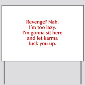 revenge-nah-opt-red Yard Sign