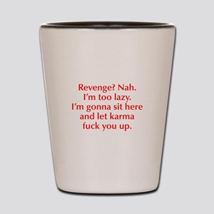 revenge-nah-opt-red Shot Glass