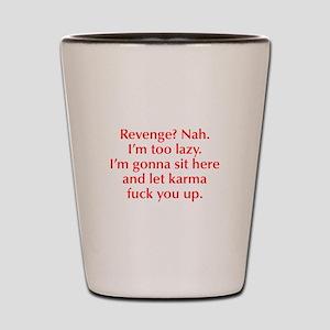 revenge-nah-opt-red Shot Glass