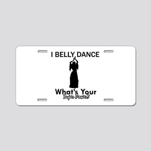 Bellydance my superpower Aluminum License Plate