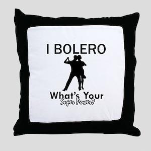 Bolero my superpower Throw Pillow
