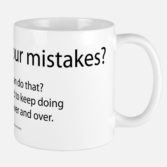 Learn from your mistakes? Really, you can do that?