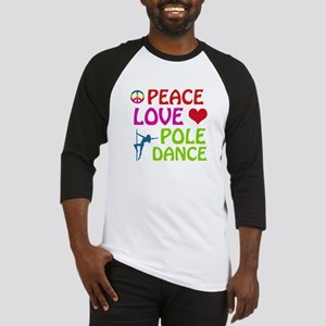 Peace Love Poledance Baseball Jersey