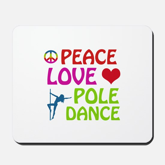 Peace Love Poledance Mousepad