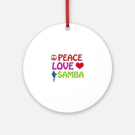 Peace Love Samba Ornament (Round)