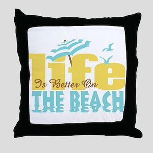 Life's Better Beach Throw Pillow
