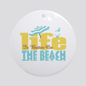 Life's Better Beach Ornament (Round)