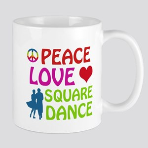 Peace Love Square dance Mug