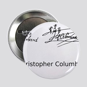 "Christopher Columbus Signature 2.25"" Button"