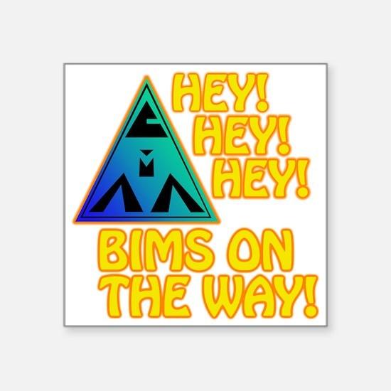 "BIMS On The Way Square Sticker 3"" x 3"""