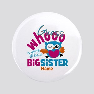 "Personalized Big Sister - Owl 3.5"" Button"