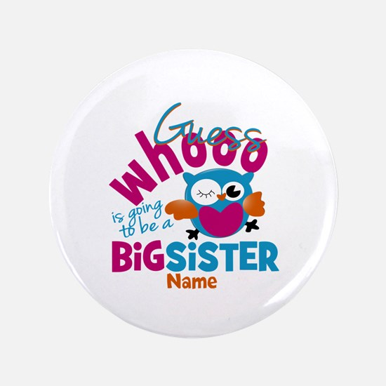 """Personalized Big Sister - Owl 3.5"""" Button"""