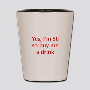 yes-Im-50-opt-red Shot Glass