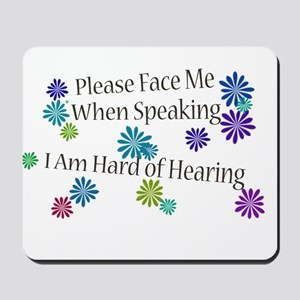 Hard of Hearing Flowers Mousepad